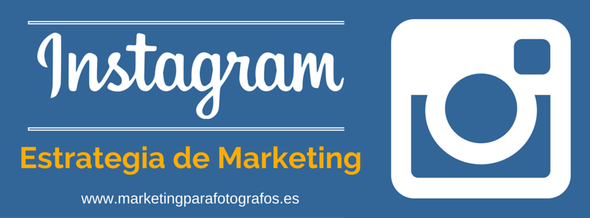 Estrategia en instagram para fotógrafos - marketing