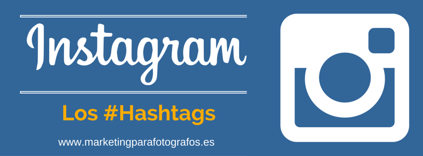 Los hashtags en instagram - marketing para fotógrafos