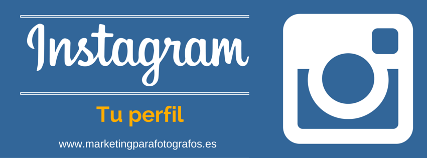 Tu perfil en instagram - marketing para fotógrafos
