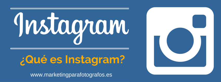 qué es instagram - marketing para fotógrafos