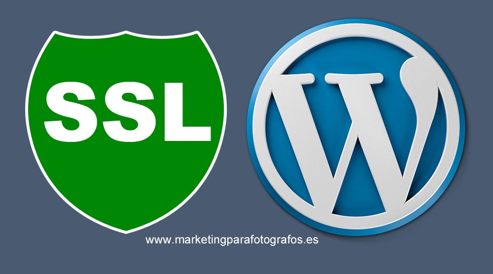 Cómo activar SSL en WordPress con 7 sencillos pasos - Marketing para Fotógrafos